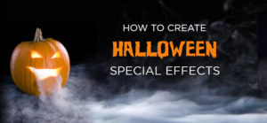 How To Create Halloween Special Effects